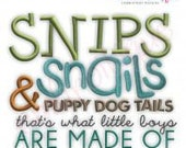 Snips Snails and Puppy Dog Tails, That's What Little Boys Are Made Of - Instant Email Delivery Download Machine embroidery design
