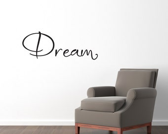 Dream Wall Decal - Dream Wall Sticker - Wall Quote - Medium