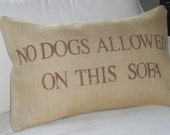 No Dogs allowed on this Sofa  pillow slip