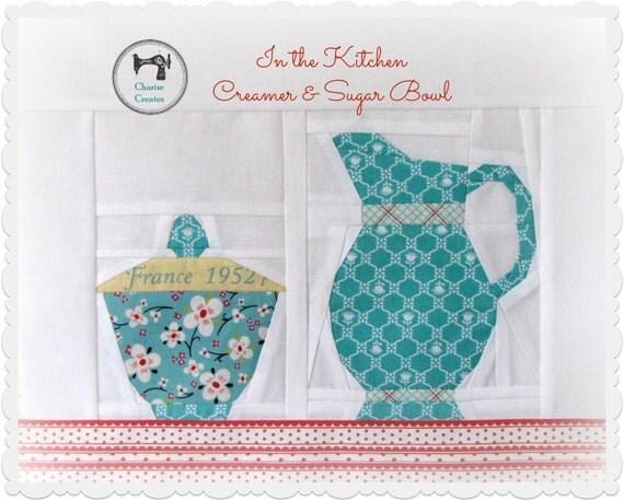 In the kitchen creamer sugar bowl paper piecing pattern for Kitchen quilting ideas