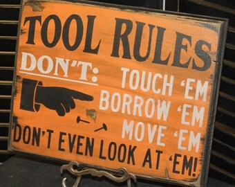 TOOL RULES Sign/Fathers Day Gift/Gift/Gift for Him/Black/Orange/Male Gift/Wood Sign/Male Christmas/Hand painted/Home Decor/Garage decor