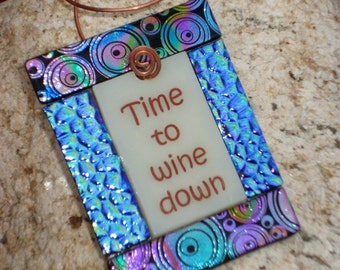 Wine Bottle Charms - Time to wine down - Fused glass bottle ornament 1