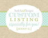 Custom Listing for Jenny G.