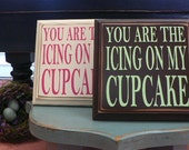 You are the Icing on my Cupcake - Wood sign with peg