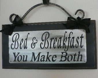 Bed & Breakfast - You Make Both  Wall sign