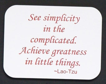 """Magnet says """"See simplicity in the complicated..."""", laser engraved, custom color"""