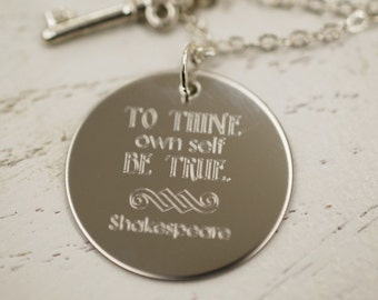 "To thine own self be true Shakespeare --- engraved 1"" charm necklace"