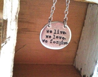 NEW-we love. we love. we forgive-hand stamped pewter necklace