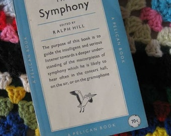 The Symphony Edited by Ralph Hill Pelican Book