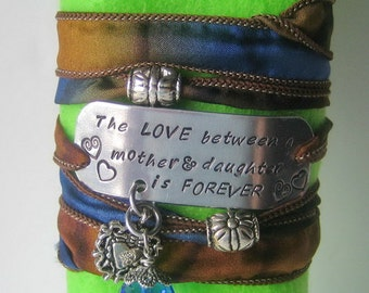Hand Stamped - Hand Dyed Silk Ribbon Bracelet - The Love between a mother and daughter is forever