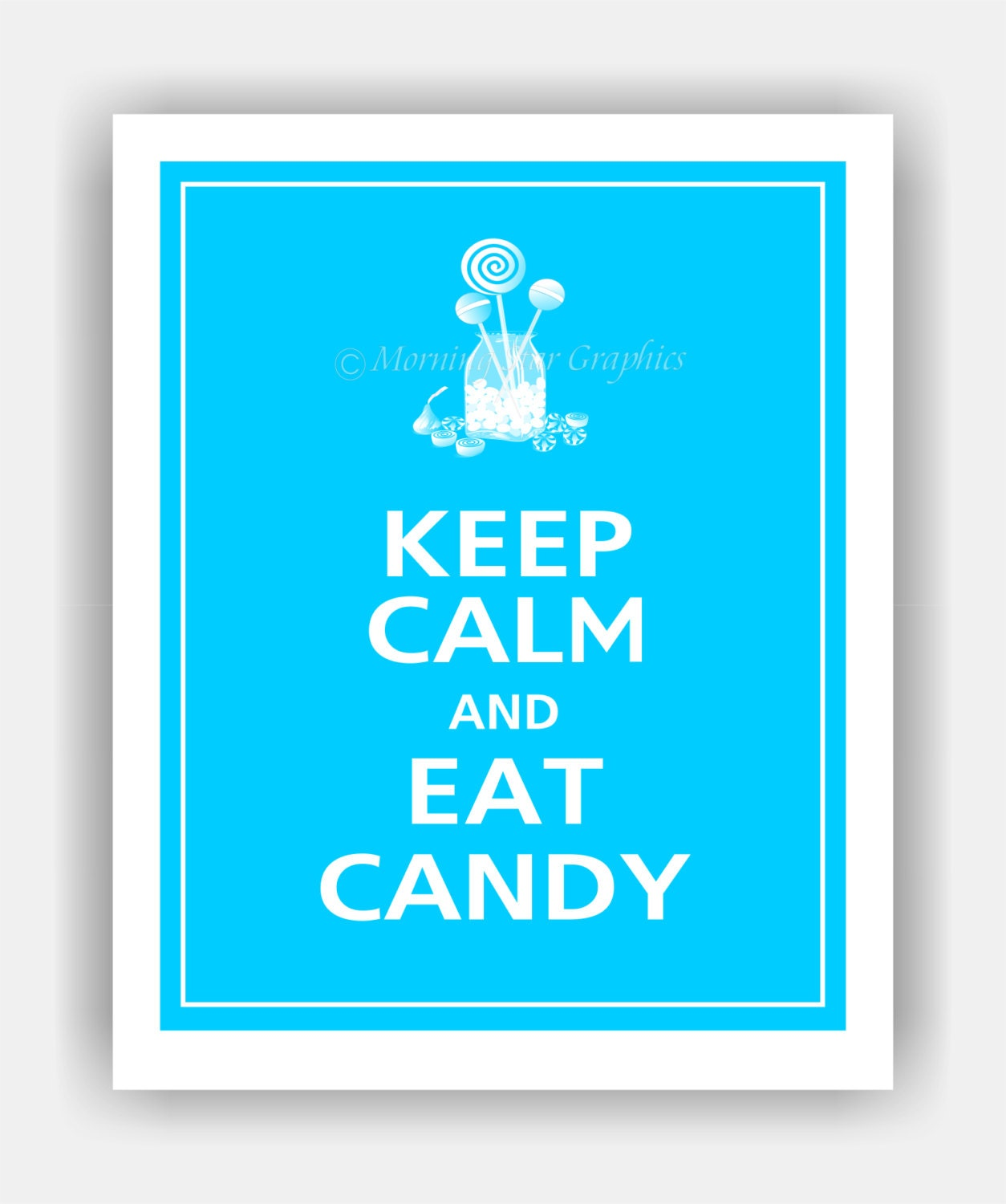 Keep calm and eat candy keep calm and eat candy unframed size 11x14