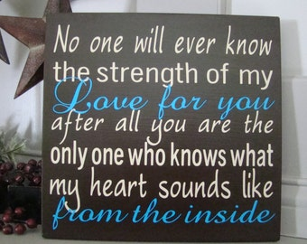 No One Will Ever Know the Strength of my Love Custom Wood Sign for Baby Boy or Girl Nursery Vinyl Lettering