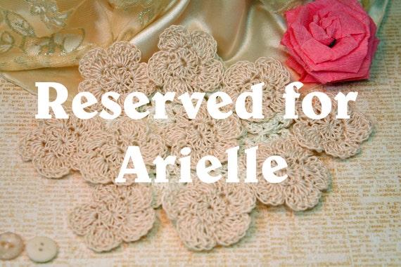 Reserved for Arielle - DO NOT PURCHASE - Crochet Flowers Handmade