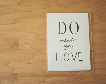 Love Quote, Creativity Quote, Inspirational Quote, Do What You Love, Typography Print, 5 by 7 Print