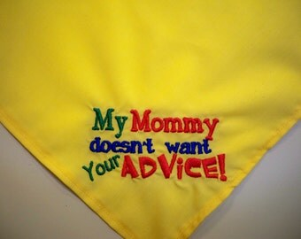 My Mommy Doesn't Want Your Advice Dog Bandana