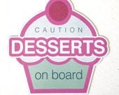 Caution DESSERTS on Board Vehicle Magnet