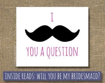 Will You Be My Bridesmaid - Ask Bridesmaid - I Mustache You A Question - Be My Flower Girl - Be My Junior Bridesmaid - Bridesmaid Invitation