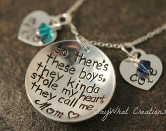 So There's These Boys... Custom Hand Stamped Sterling Silver Necklace  So there's these boys, they kinda stole my heart, they call me MOM