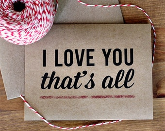 I Love You, That's All Greeting Card - Modern Typography Greeting Card and Envelope
