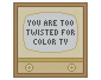 TOO TWISTED (For Color TV) Cross Stitch Chart