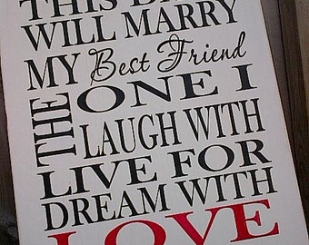 This Day I Will Marry My Best Friend wooden sign by dressingroom5