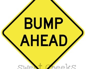 bump ahead INSTANT DOWNLOAD diy Make you own Digital - PRINTABLE Maternity Photography Prop Baby Shower Decoration