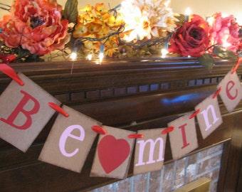 Valentine Banner Wedding Garland Be Mine Handmade Sign Great Valentine Party Decoration (V25)