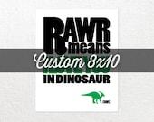 8x10 Custom RAWR print