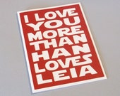 I love you more than Han loves Leia - Ruby Red with White lettering Card - Star Wars Inspired - Blank inside