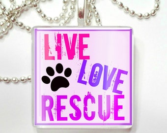 Live Love Rescue Glass Tile Pendant