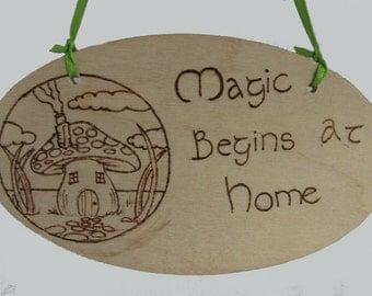 Magic begins at home wood burned plaque