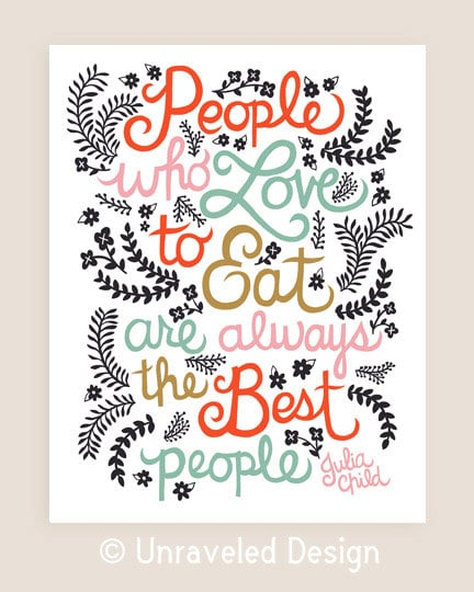 Quotes About Friendship Who Loves To Eat : In julia child quote illustration