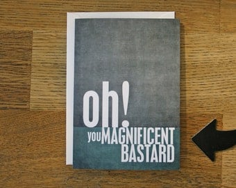 Fathers Day Greeting Card - Magnificent Bastard - Teal and Gray