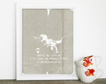 Dinosaur Poster Kitchen Art Print Until My Coffee I'm a Grumpasaurus Haiku by Katie Naugle