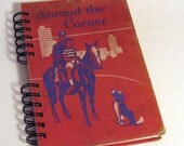 1948 AROUND THE CORNER Handmade Journal Vintage Upcycled Book Vintage Childrens Reader