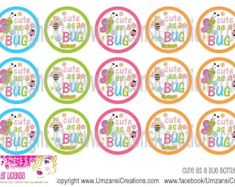 """15 Cute as a bug Digital Download for 1"""" Bottle Caps (4x6)"""