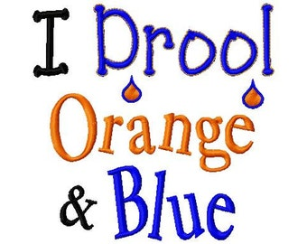 I Drool Orange and Blue-2 - Machine Embroidery Design - 8 Sizes