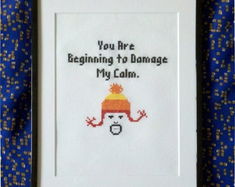 You are Beginning to Damage My Calm Cross Stitch PDF Pattern