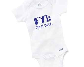FYI I'm A Boy Onesie Bodysuit Baby Shower Gift Funny Boy Girl Family Geek Birthday Nerd