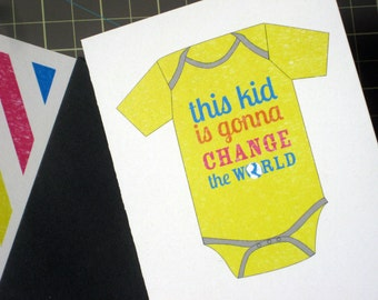 """Baby card: """"this kid is gonna change the world"""""""