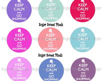 INSTANT DOWNLOAD Keep Calm & go shopping 1 inch circle Bottlecap Images 4x6 sheet