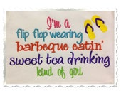 Flip Flop Wearing - Bbq Eating - Sweet Tea Drinking Kind of Girl Machine Embroidery Design - 2 Sizes