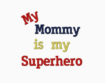 INSTANT DOWNLOAD My Mommy is my Superhero