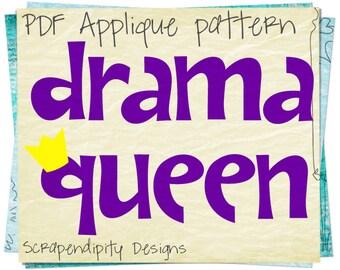 Drama Queen Applique Pattern - Fabric Applique Template Quilt / Kids Girls Clothing Top / Iron on Transfer / Shirt Applique Deisgn AP132-D