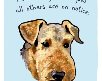Airedale 8x10 Print of Original Painting with phrase