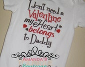 I Don't Need A Valentine My Heart Belongs to Daddy Embroidered Shirt