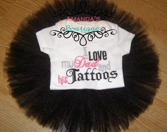 I Love My Dad And His Tattoos, Custom, Embroidered Shirt, Tat Shirt, Dad Tattoos, girl shirt, boy shirt, tattoo shirt, Tattoos