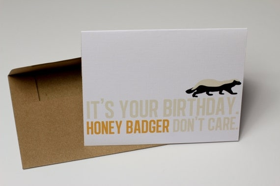 """Honey Badger Don't Care: Badass Happy Birthday Greeting Card -- From Individual """"But I Do."""""""