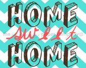 HOME SWEET HOME 8x10 art print (you choose colors)