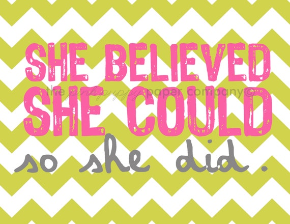 She Believed She Could So She Did: 8x10 art print (choose your own colors)